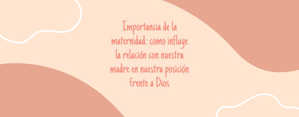 importancia de la maternidad_tupsicologacristiana